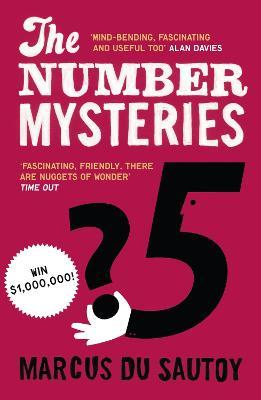The Number Mysteries : A Mathematical Odyssey Through Everyday Life