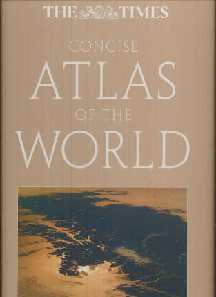 """The """"Times"""" Concise Atlas of the World"""