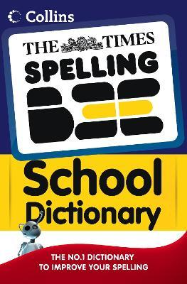 Times Spelling Bee: The Times Spelling Bee School Dictionary