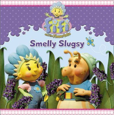 Fifi and the Flowertots - Smelly Slugsy