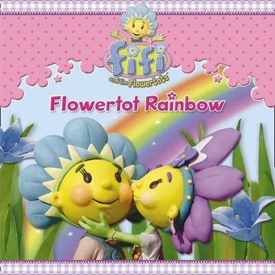 Fifi and the Flowertots - Flowertot Rainbow