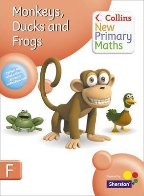 Collins New Primary Maths: Monkeys, Ducks and Frogs: Monkeys, Ducks and Frogs