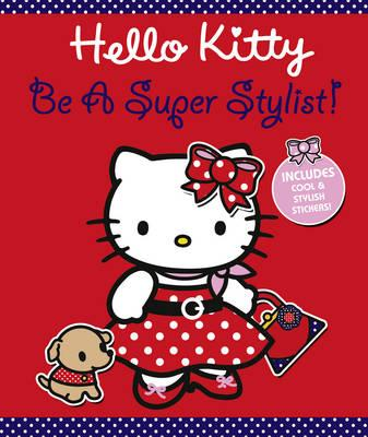Be a Super Stylist!: Part 1