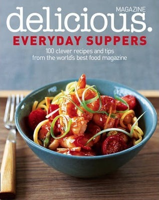 Delicious: Everyday Suppers