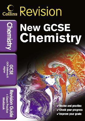 Collins GCSE Revision: GCSE Chemistry OCR Gateway B: Revision Guide and Exam Practice Workbook