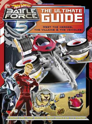 Hot Wheels Battle Force 5: The Ultimate Guide