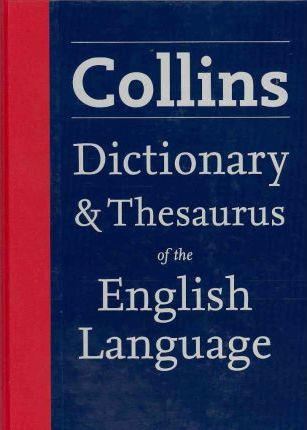 Collins Dictionary & Thesaurus of the English Language