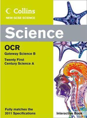 Collins GCSE Science 2011: Science Interactive Book OCR Gateway and OCR 21st Century