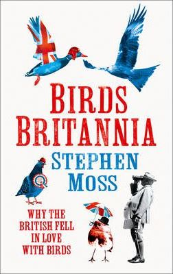 Birds Britannia: Why the British Fell in Love with Birds
