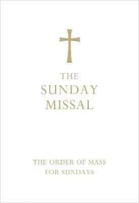 The Sunday Missal (Deluxe White Leather First Communion Gift Edition): (First Communion White Leather Gift Edition)