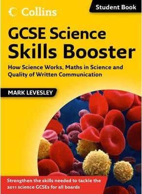 Science Skills: GCSE Science Skills Booster: How Science Works, Maths in Science and Quality of Written Communication
