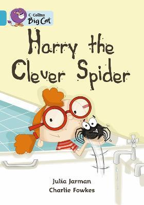 Harry the Clever Spider: Band 07/Turquoise