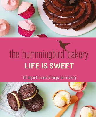 The Hummingbird Bakery Life is Sweet