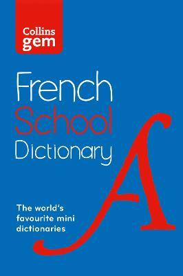 Collins French School Gem Dictionary : Trusted Support for Learning, in a Mini-Format