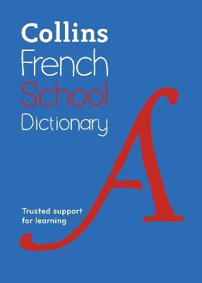 Collins French School Dictionary : Trusted Support for Learning