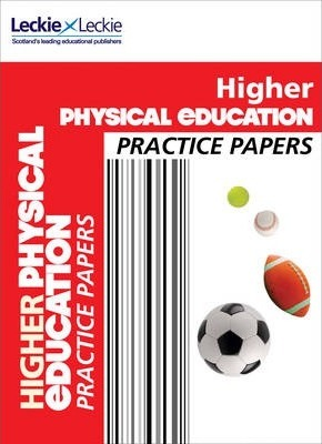 Higher Physical Education Practice Papers  Prelim Papers for Sqa Exam Revision