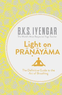 Light On Pranayama By Bks Iyengar Pdf