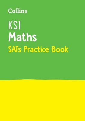 KS1 Maths SATs Practice Workbook : For the 2019 Tests