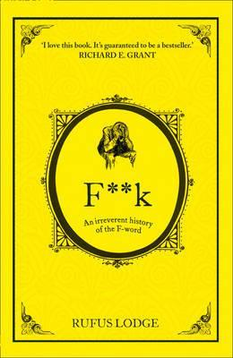 F**k : An Irreverent History of the F-Word