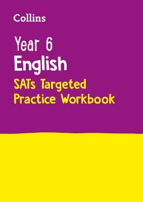 Year 6 English SATs Targeted Practice Workbook : For the 2020 Tests