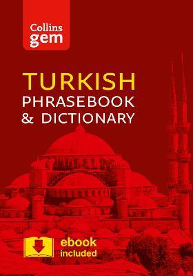 Collins Turkish Phrasebook and Dictionary Gem Edition: Essential Phrases and Words in a Mini, Travel-Sized Format