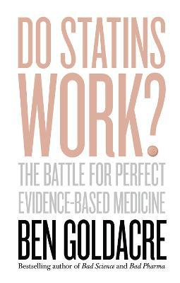 Do Statins Work? - Ben Goldacre