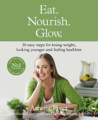 Astrosadventuresbookclub.com Eat. Nourish. Glow. : 10 Easy Steps for Losing Weight, Looking Younger & Feeling Healthier Image