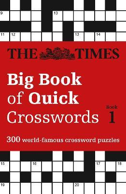 The Times Big Book of Quick Crosswords Book 1