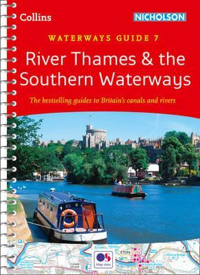 River Thames and Southern Waterways : Waterways Guide 7