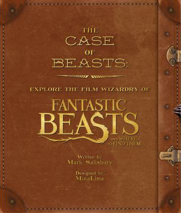 The Case of Beasts: Explore the Film Wizardry of Fantastic Beasts and Where to Find Them