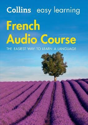 Easy Learning French Audio Course : Language Learning the Easy Way with Collins