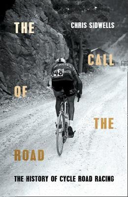 The Call of the Road : The History of Cycle Road Racing