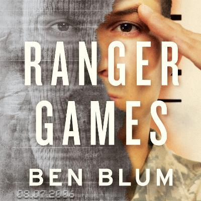 Ranger Games A Story of Soldiers Family and an Inexplicable Crime