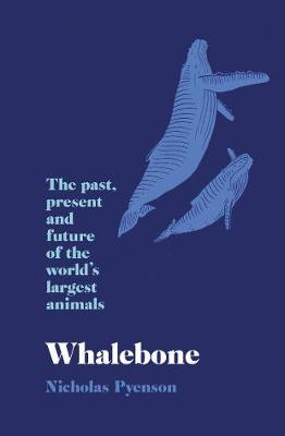 Spying on Whales : The Past, Present and Future of the World's Largest Animals