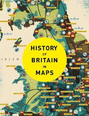 History of britain in maps philip parker 9780008258344 history of britain in maps gumiabroncs Choice Image