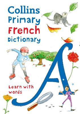 Collins Primary French Dictionary : Learn with Words