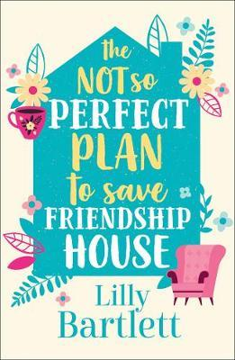 The Not So Perfect Plan to Save Friendship House