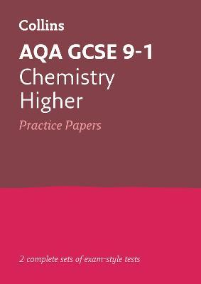 GCSE Chemistry Higher AQA Practice Test Papers : Collins GCSE