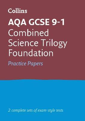 GCSE Combined Science Foundation AQA Practice Test Papers : Collins