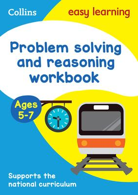 Problem Solving and Reasoning Workbook Ages 5-7