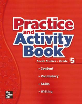 MacMillan/McGraw-Hill Social Studies, Grade 5, Practice and Activity Book