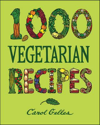 The 1000-recipe Vegetarian Cookbook : Hb