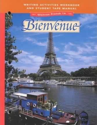 Bienvenue : French 1a-Writing ACT.Wkbk