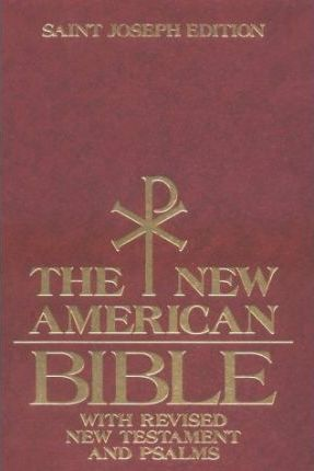 New American Bible with Revised New Testament and Psalms Saint Joseph's Edition