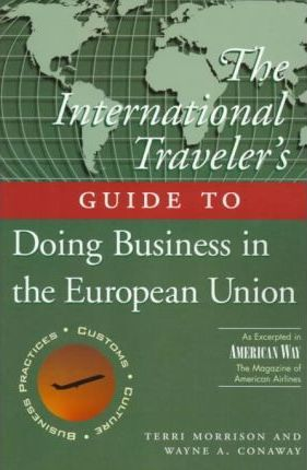 The International Travelleras Guide to Doing Busin Ess in Europe