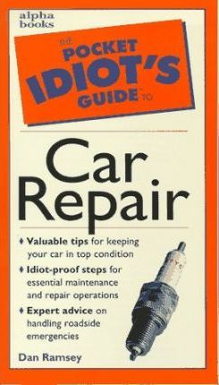Idiot S Guide To Car Maintenance