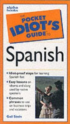 The Pocket Idiot's Guide to Spanish