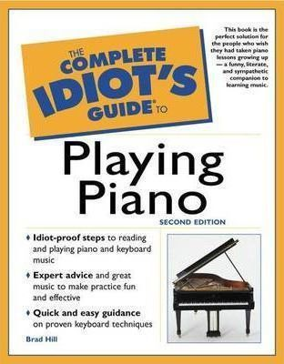 The Complete Idiot's Guide to Playing Piano and Electronic Keyboard