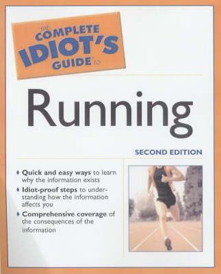 Complete Idiot's Guide to Running (2nd Edition)