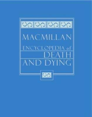 Macmillan Encyclopedia of Death and Dying